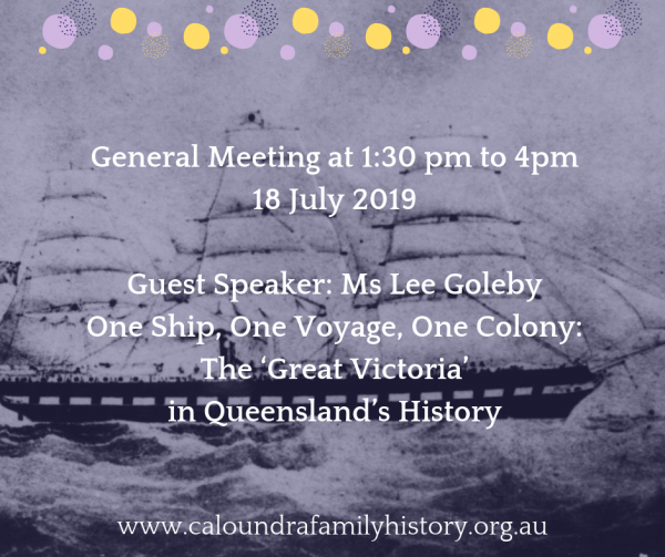 General meeting talk - One Ship, One Voyage, One Colony; The 'Great Victoria' In Queensland's History