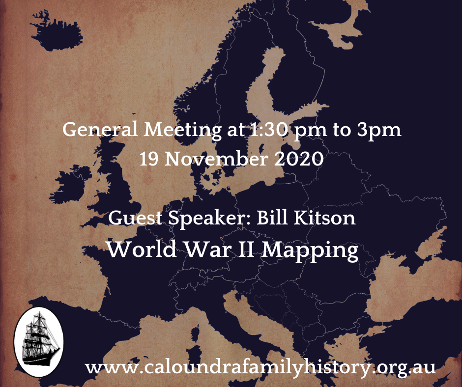 Guest Speaker: Bill Kitson World War II Mapping
