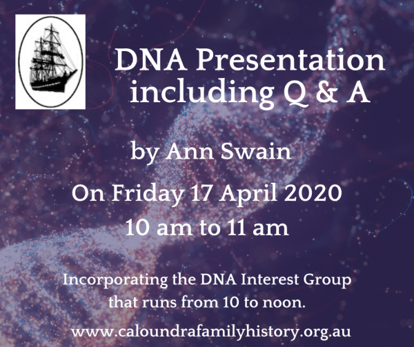 DNA Presentation by Ann Swain and DNA Interest Group meeting