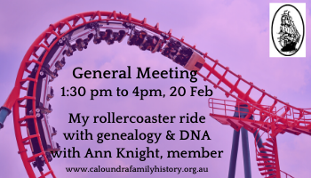 General Meeting and talk: Rollercoaster ride with genealogy & DNA with Ann Knight