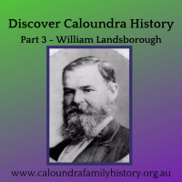 Discover Caloundra History Part 3 – William Landsborough