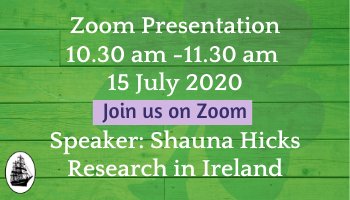 15 July 2020 Speaker: Shauna Hicks Research in Ireland