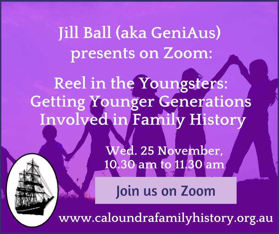 Reel in the Youngsters: Getting Younger Generations Involved in Family History with Jill Ball